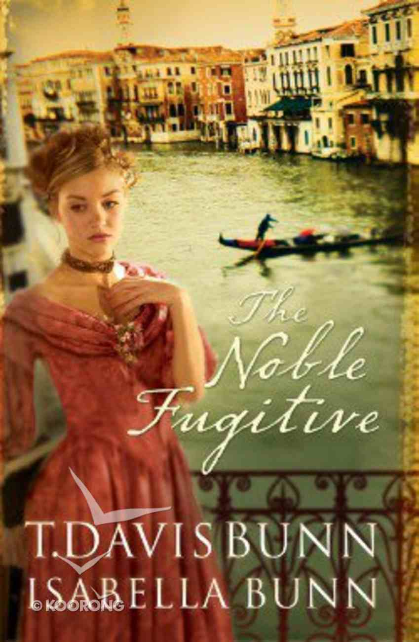 The Noble Fugitive (#03 in Heirs Of Acadia Series) Hardback