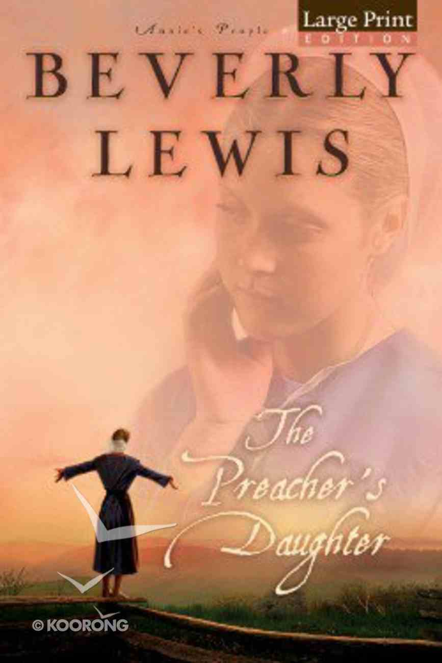 The Preacher's Daughter (Large Print) (#01 in Annie's People Series) Paperback