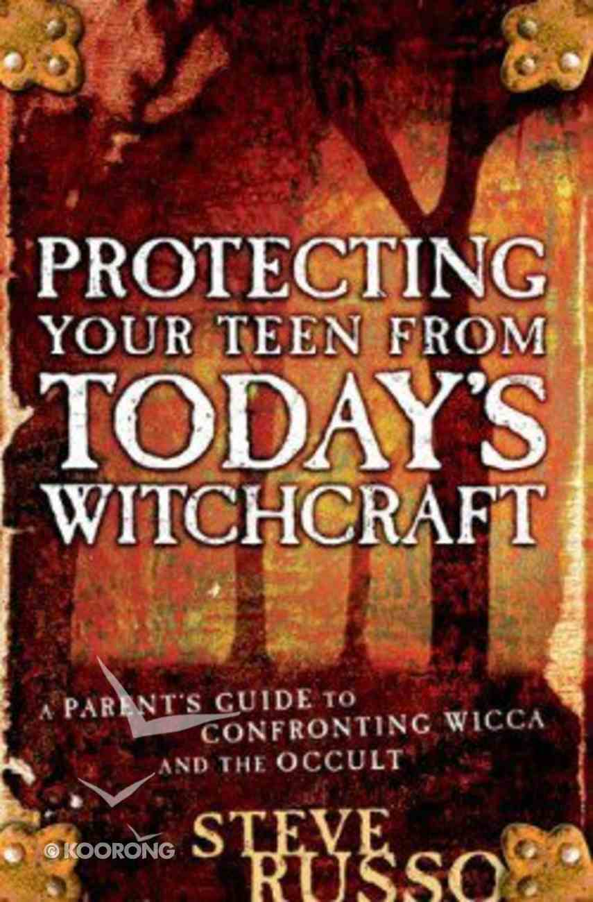 Protecting Your Teen From Today's Witchcraft Paperback