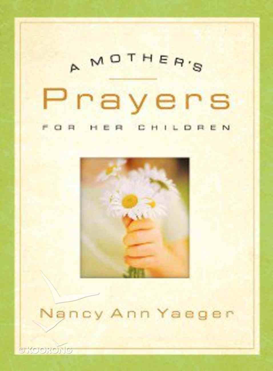 A Mother's Prayers For Her Children Hardback