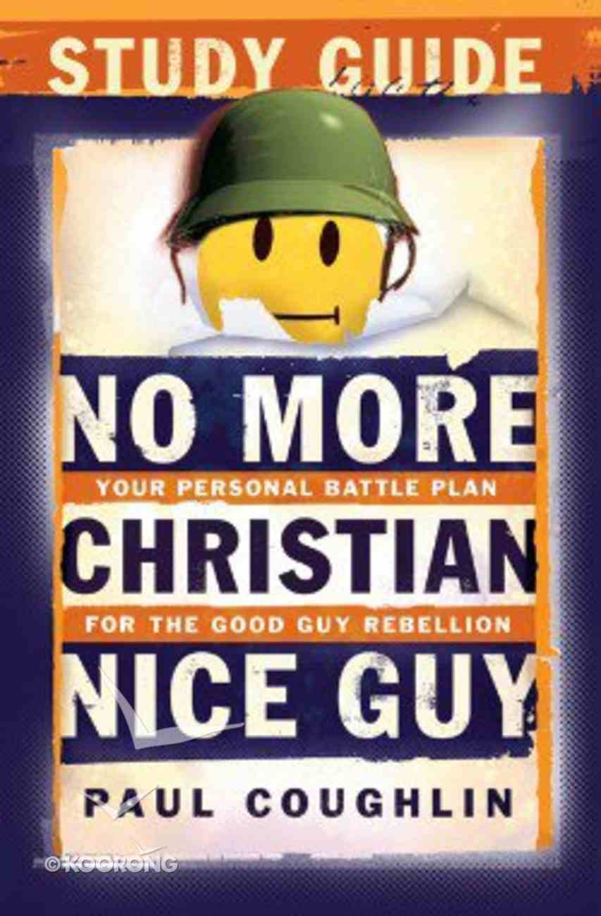 No More Christian Nice Guy (Study Guide) Paperback