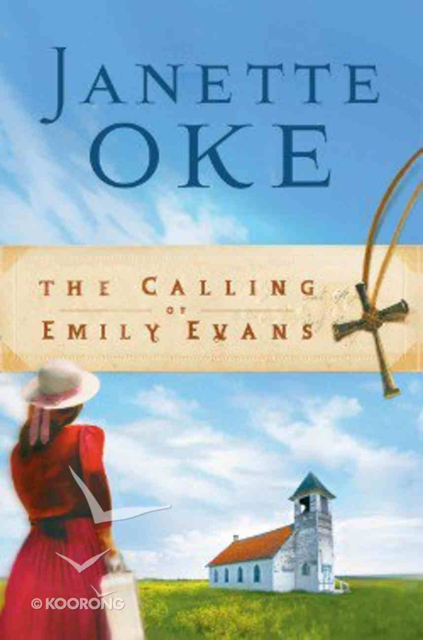 The Calling of Emily Evans (#01 in Women Of The West (Oke) Series) Paperback