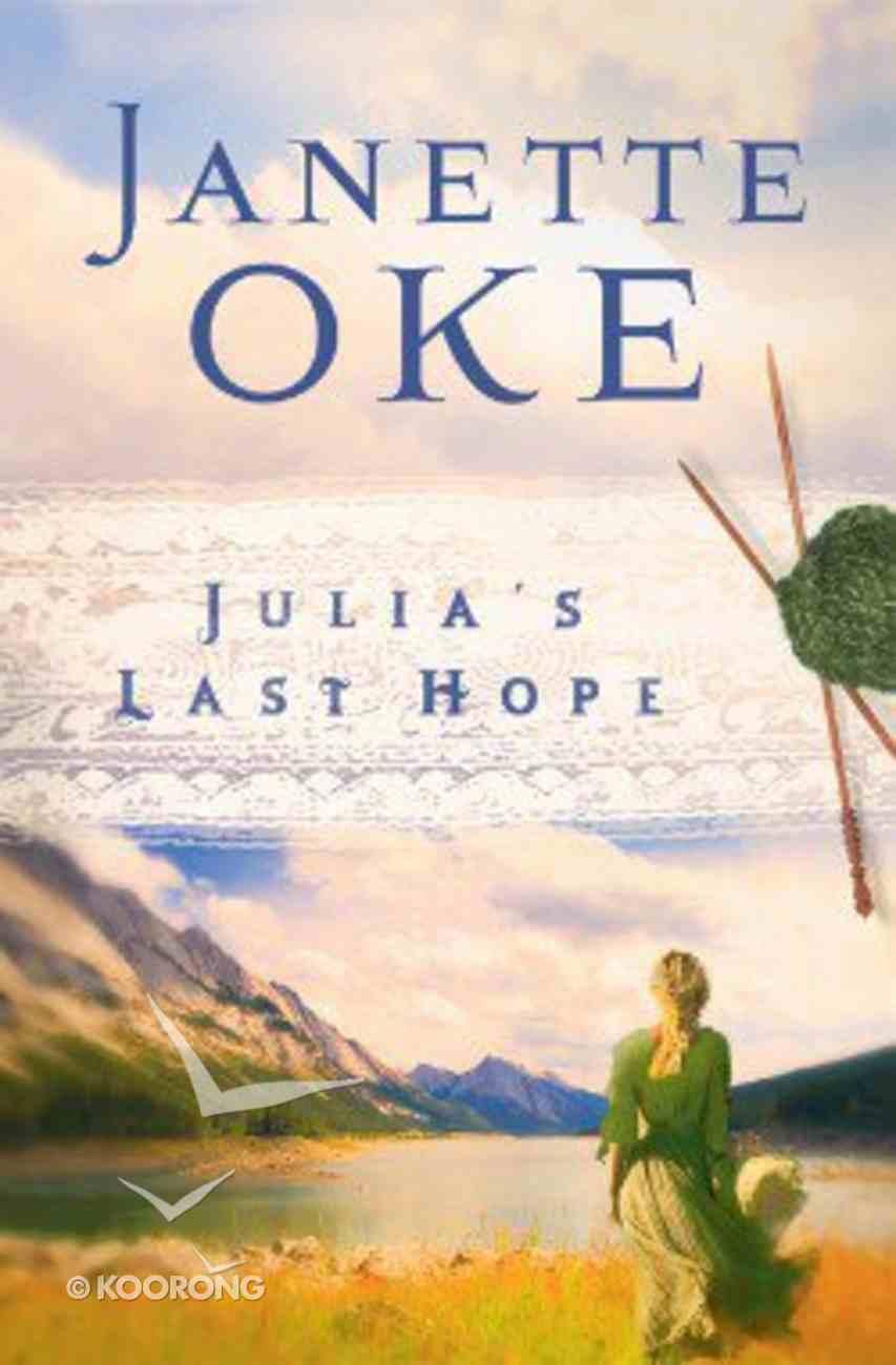 Julia's Last Hope (#02 in Women Of The West (Oke) Series) Paperback