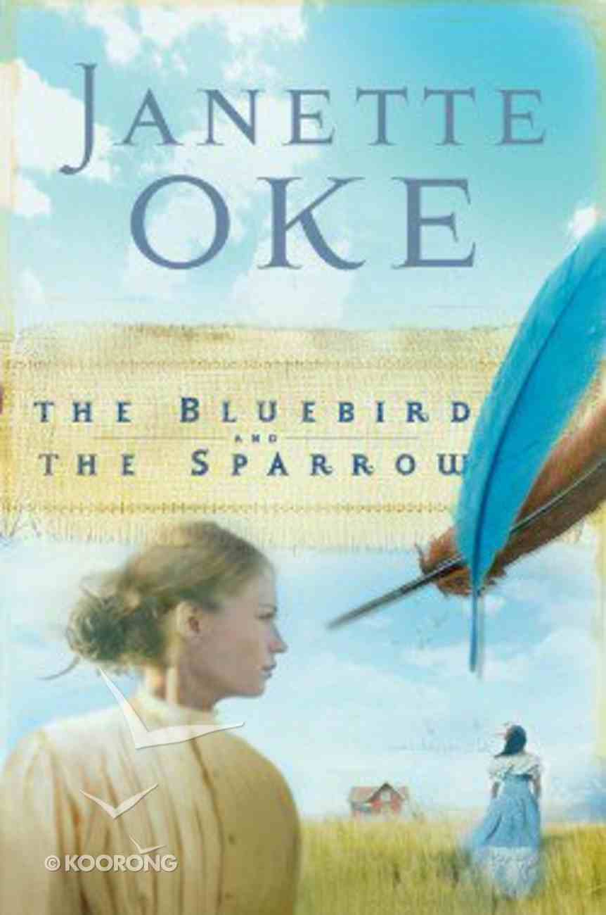 The Bluebird and the Sparrow (#10 in Women Of The West (Oke) Series) Paperback