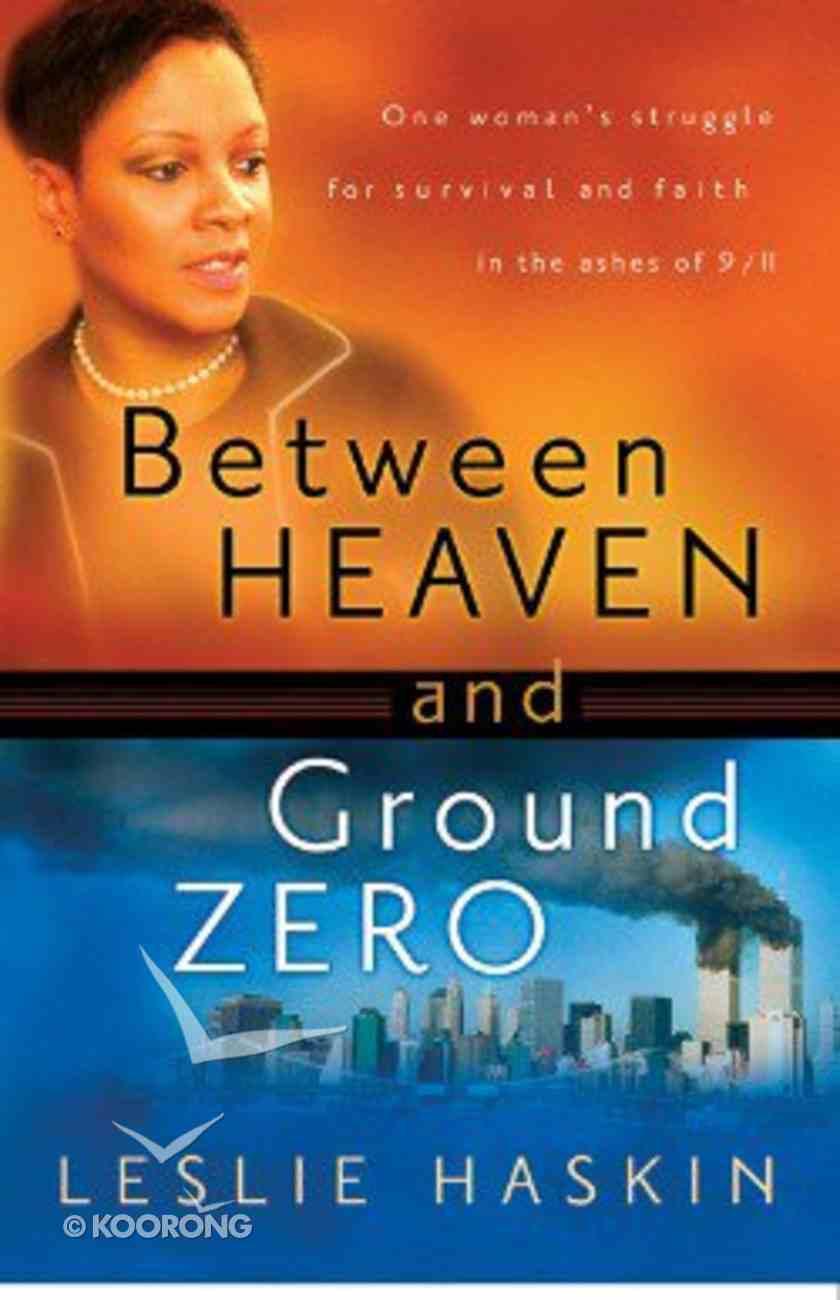 Between Heaven and Ground Zero Hardback