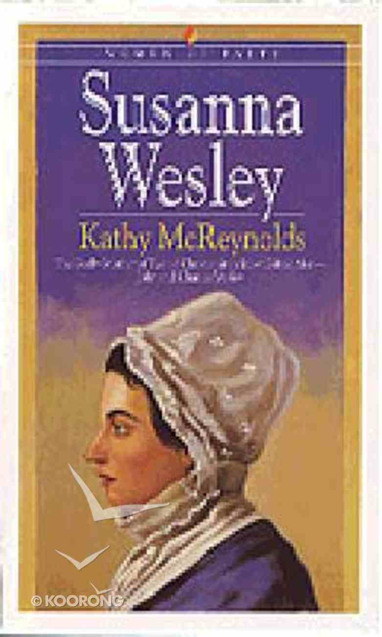 Susanna Wesley (Bethany Women Of Faith Series) Paperback
