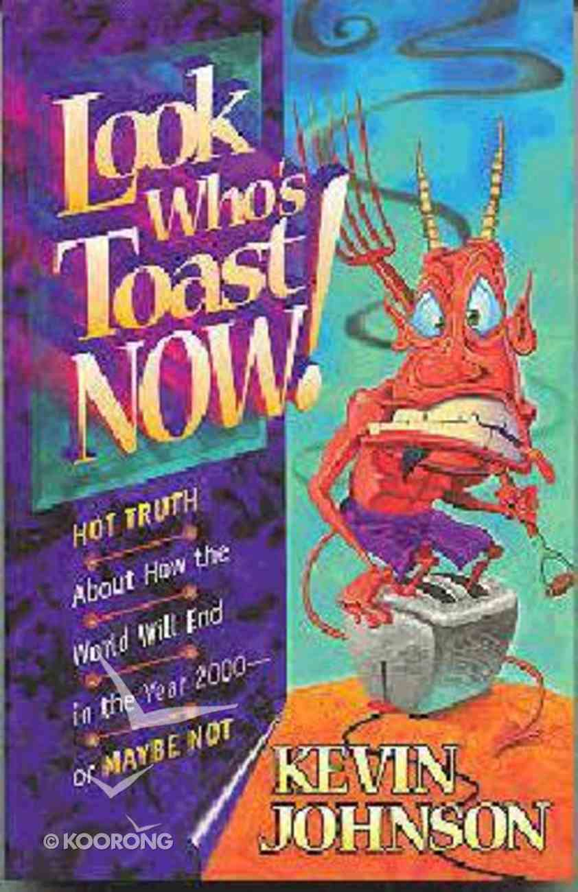 Look Who's Toast Now! Paperback