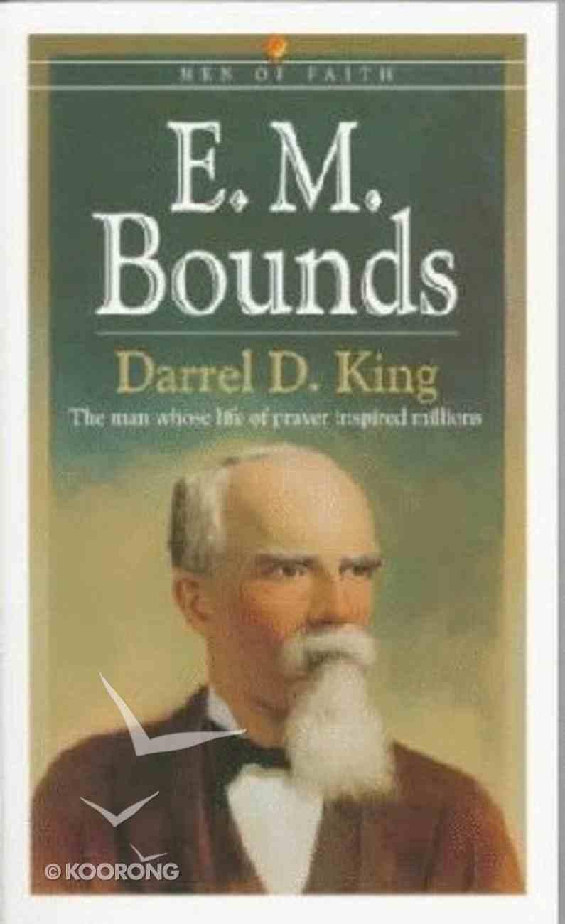 Men of Faith: E M Bounds Paperback