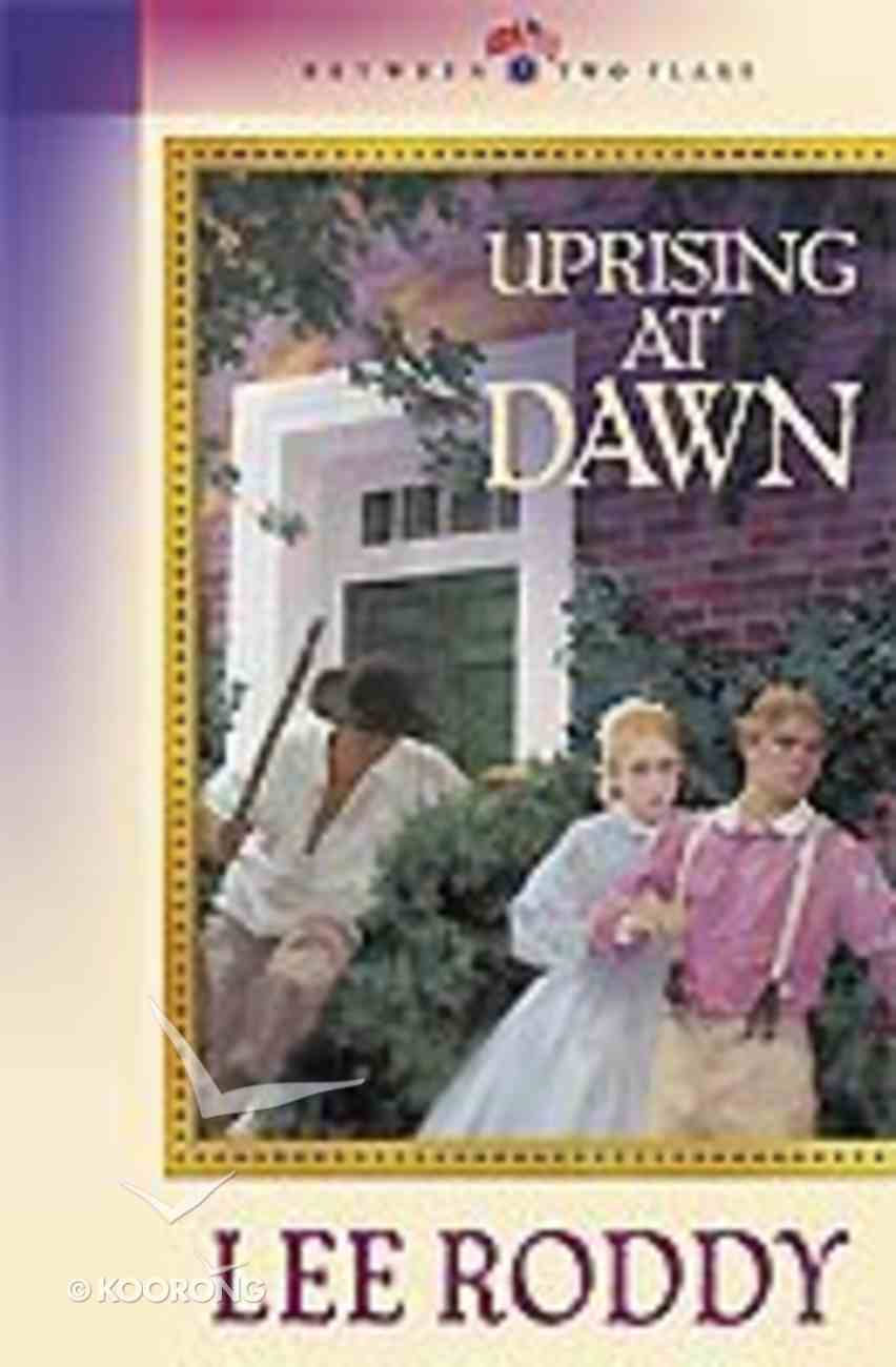 Uprising At Dawn (#05 in Between Two Flags Series) Paperback