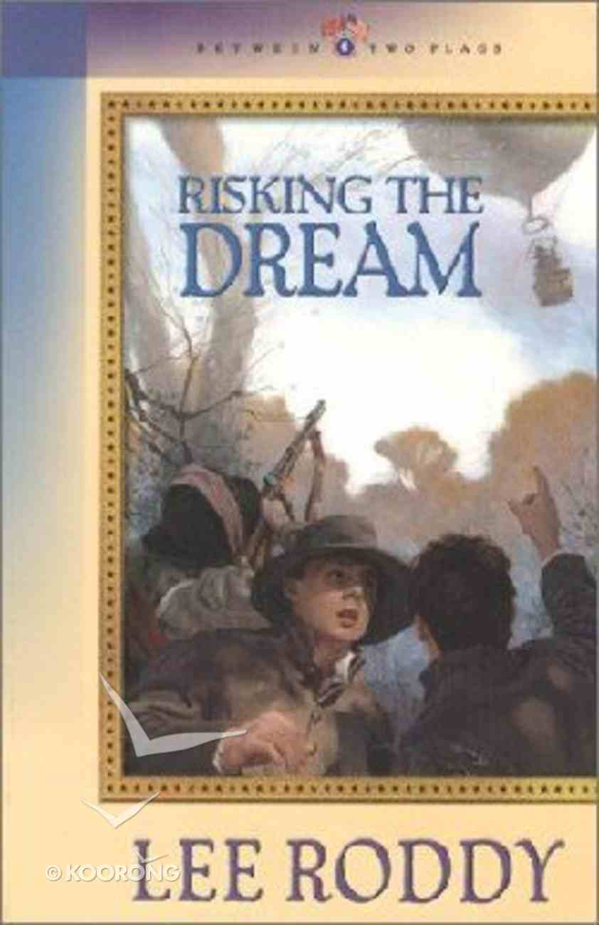 Risking the Dream (#06 in Between Two Flags Series) Paperback
