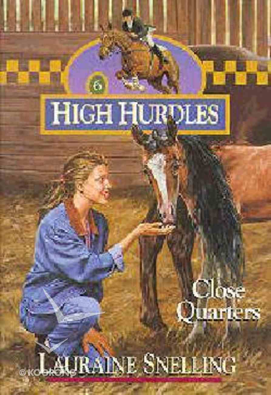 Close Quarters (#06 in High Hurdles Series) Paperback