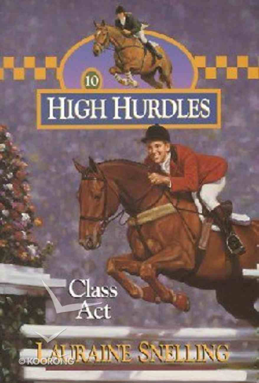 Class Act (#10 in High Hurdles Series) Paperback