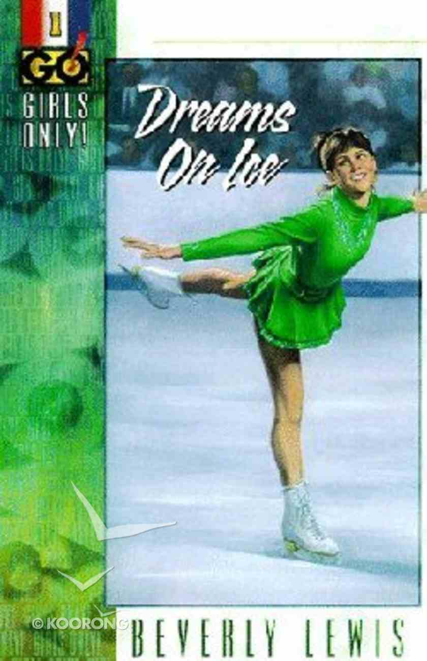 Dreams on Ice (#01 in Girls Only Series) Paperback