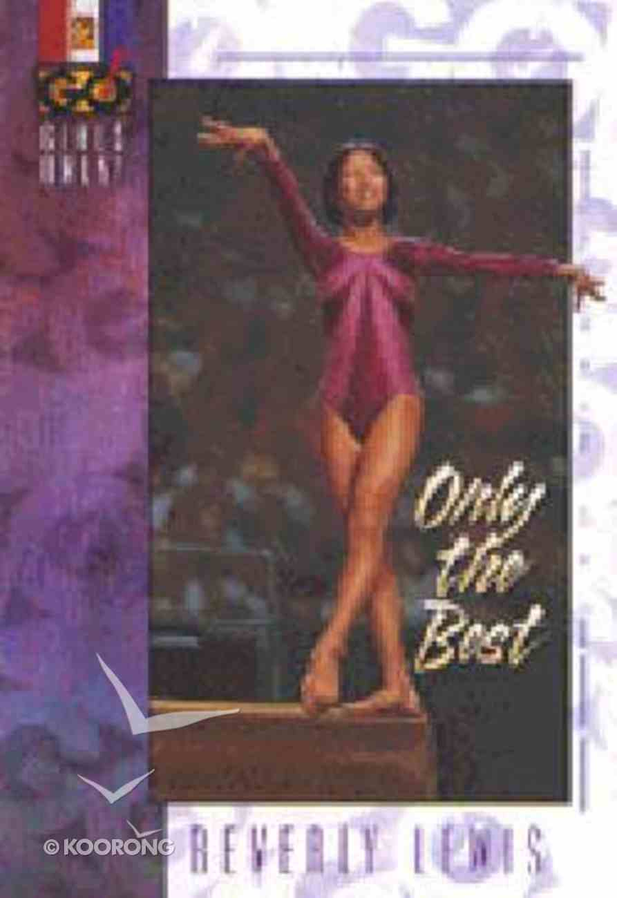 Only the Best (#02 in Girls Only Series) Paperback