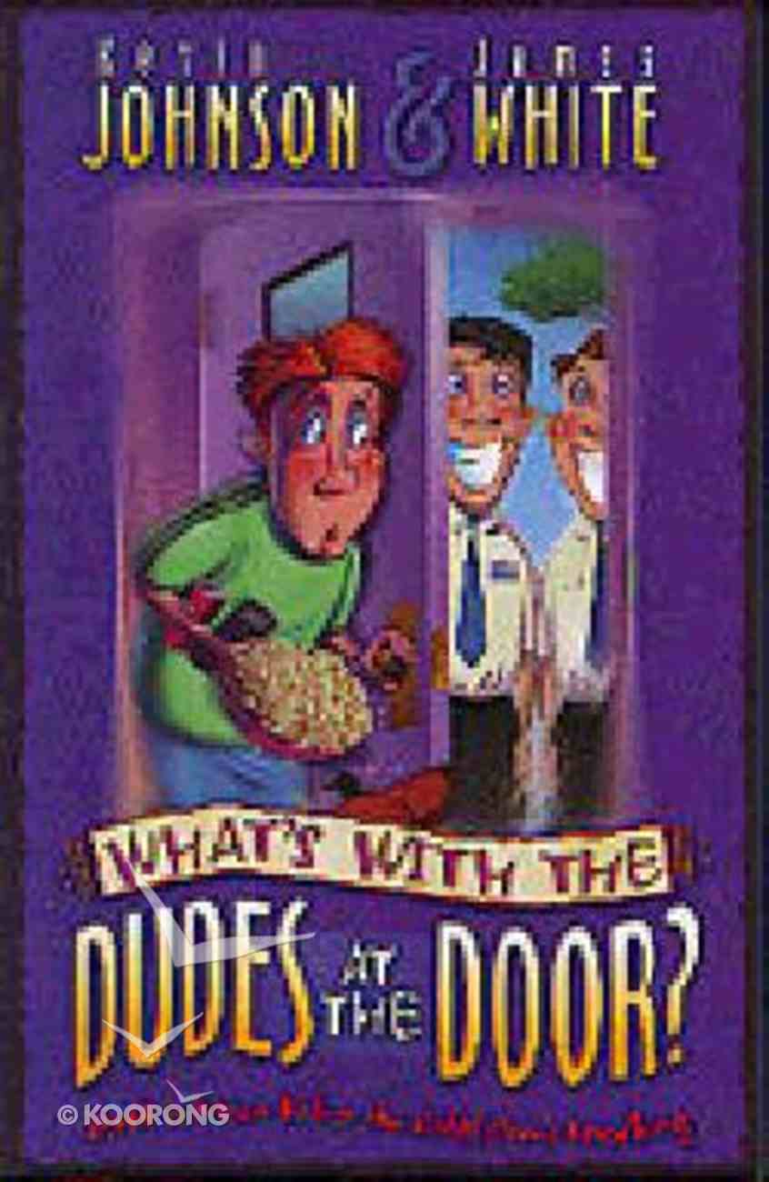 What's With the Dudes At the Door? Paperback