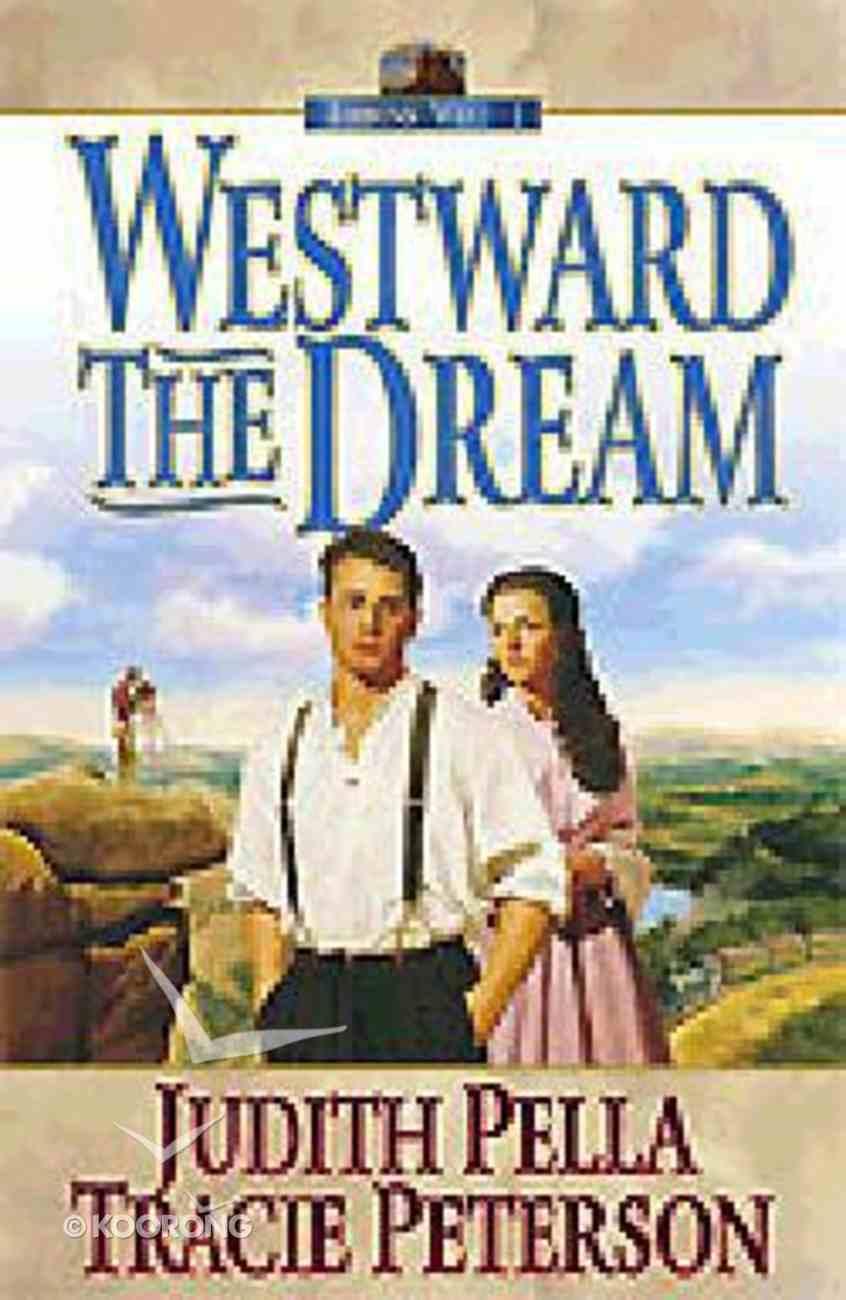 Westward the Dream (#01 in Ribbons West Series) Paperback