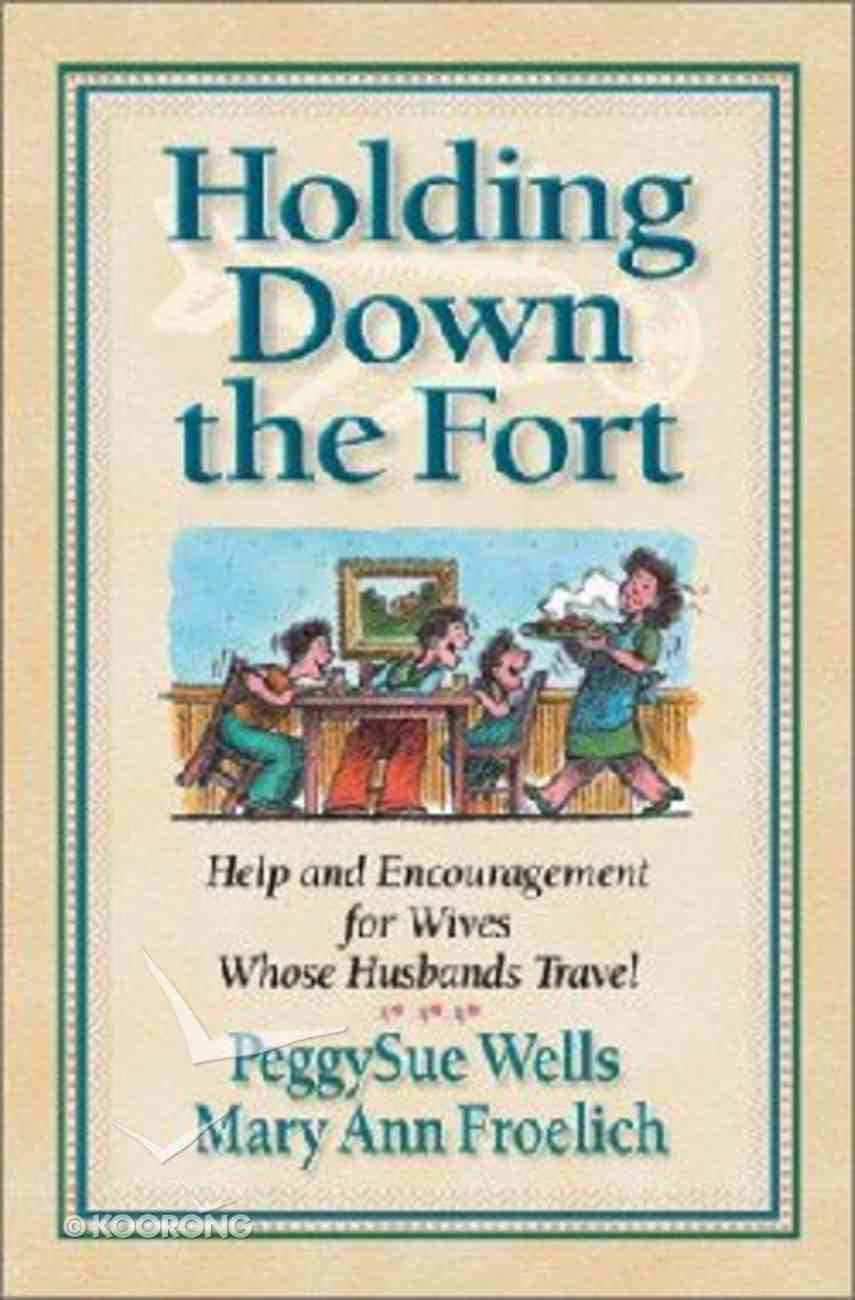 Holding Down the Fort Paperback