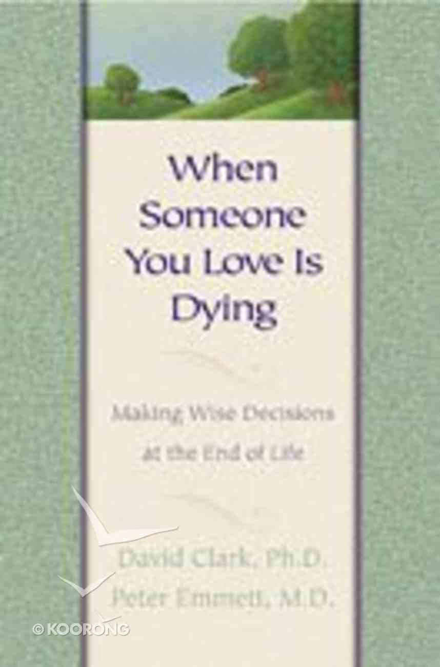 When Someone You Love is Dying Paperback