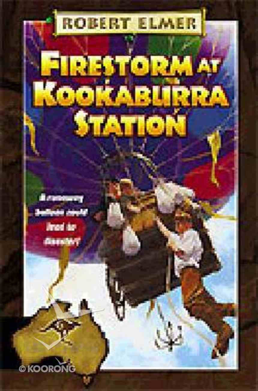 Firestorm At Kookaburra Station (#06 in Adventures Downunder Series) Paperback
