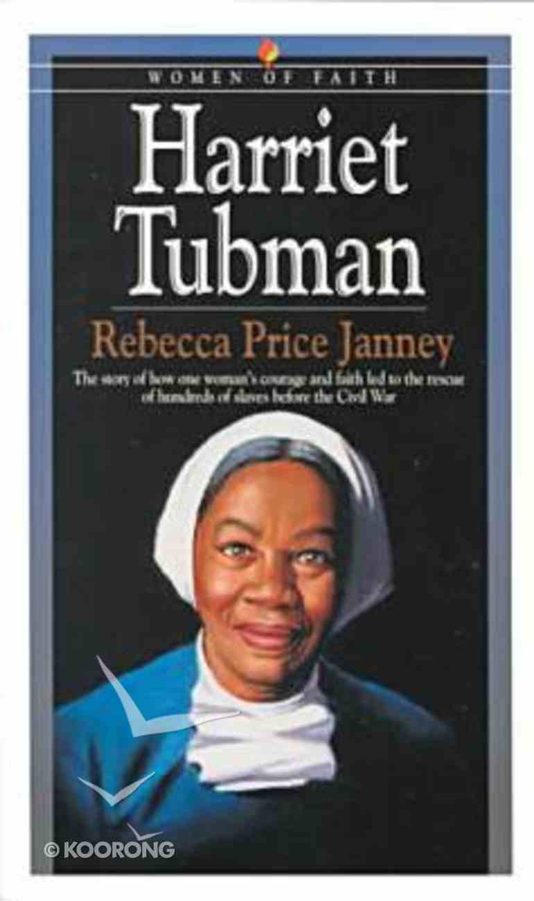 Harriet Tubman (Bethany Women Of Faith Series) Paperback