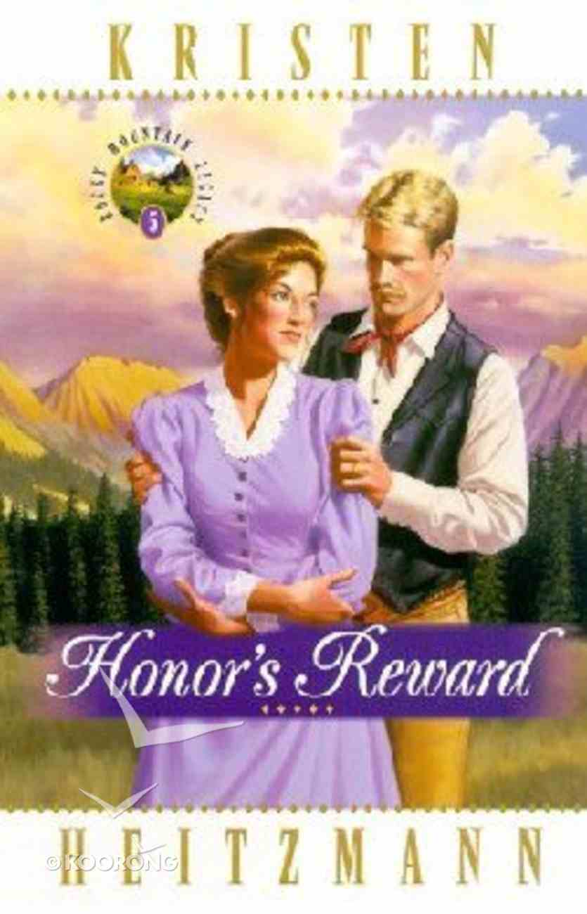 Honor's Reward (#05 in Rocky Mountain Legacy Series) Paperback