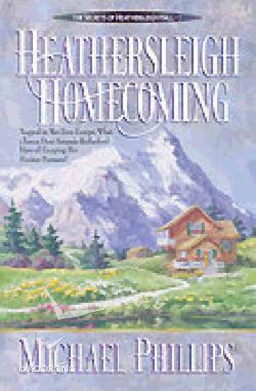 Heathersleigh Homecoming (#03 in Secrets Of Heathersleigh Hall Series) Hardback