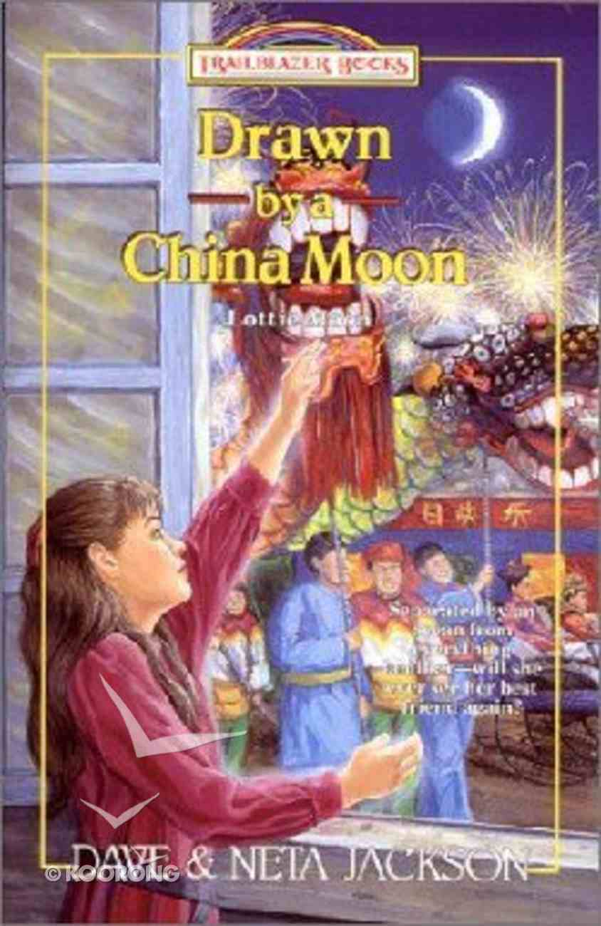 Drawn By a China Moon (#34 in Trailblazer Series) Paperback