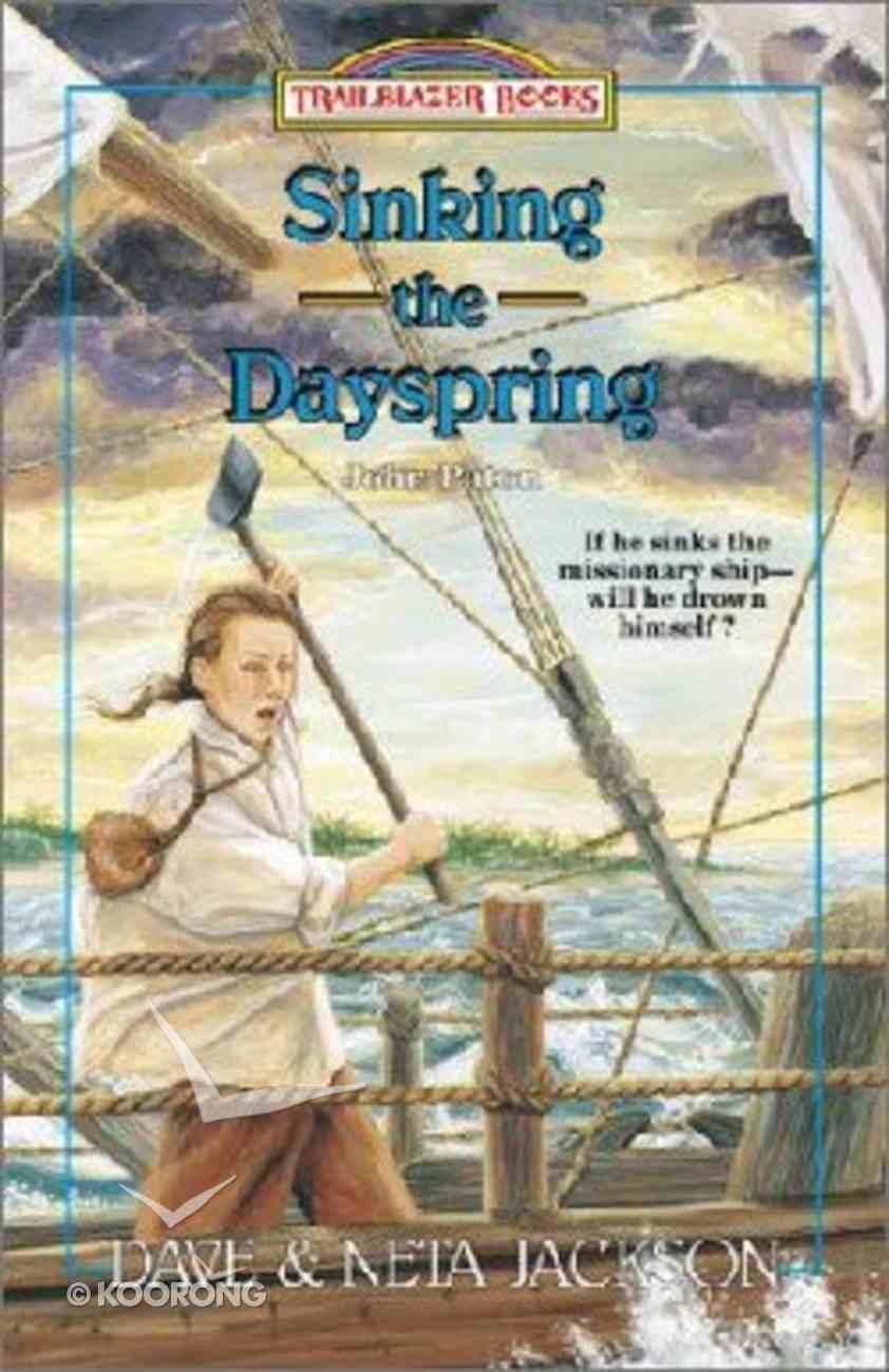 Sinking the Dayspring (John Paton) (#36 in Trailblazer Series) Paperback
