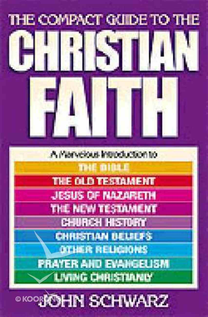 The Compact Guide to the Christian Faith Paperback