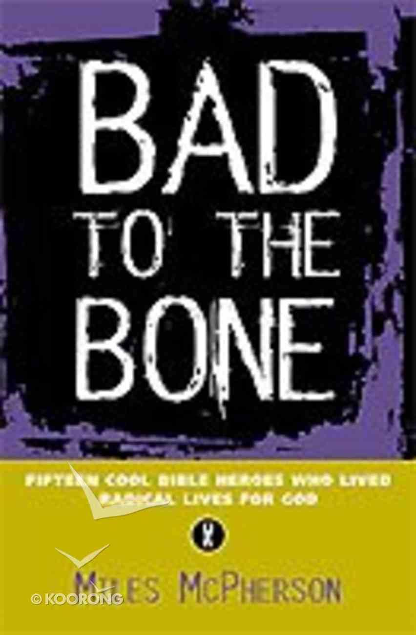 Bad to the Bone Paperback