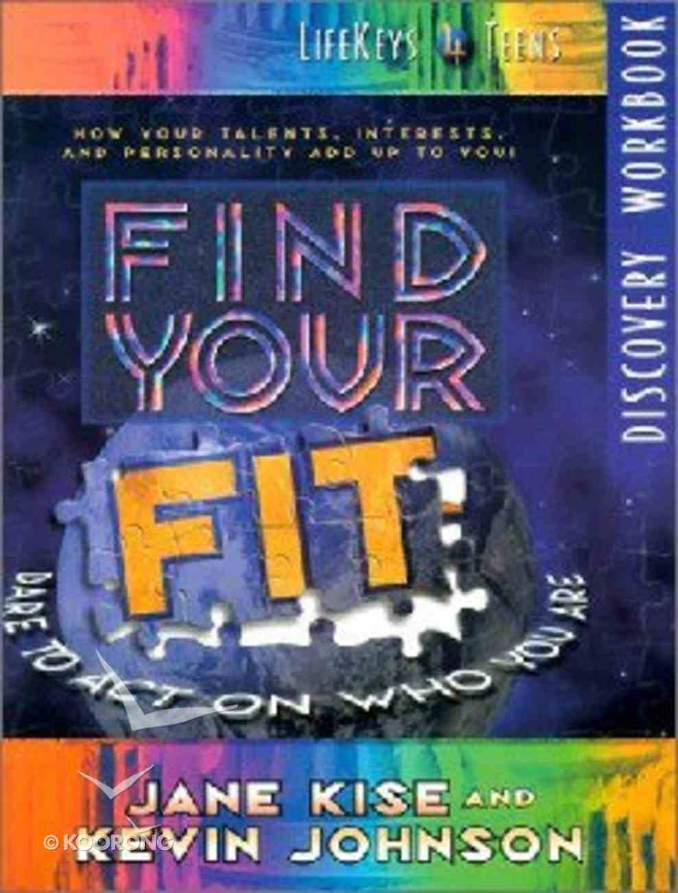 Lifekeys 4 Teens: Find Your Fit (Discovery Workbook) Paperback