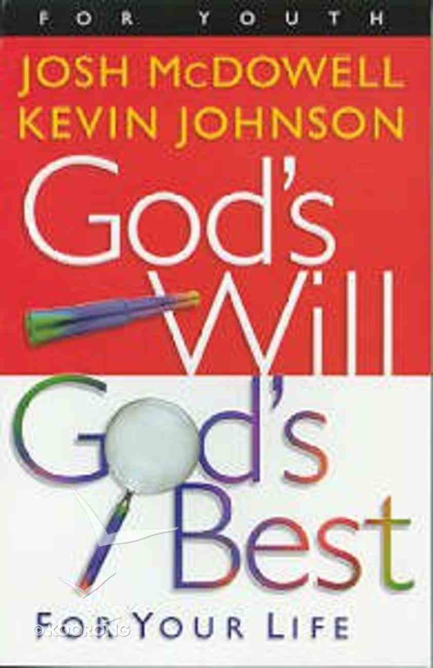 God's Will, God's Best For Your Life Paperback