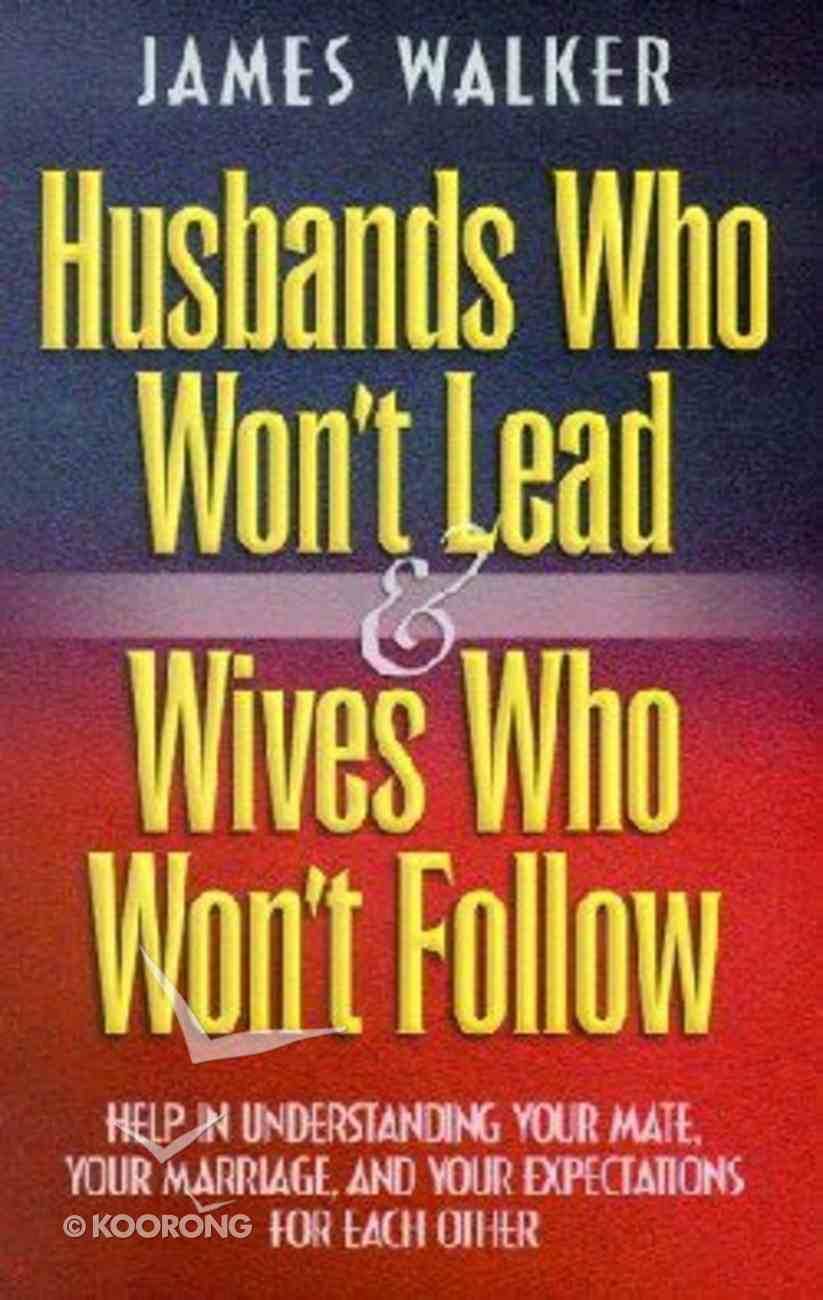 Husbands Who Won't Lead & Wives Who Won't Follow (With Study Guide) Paperback