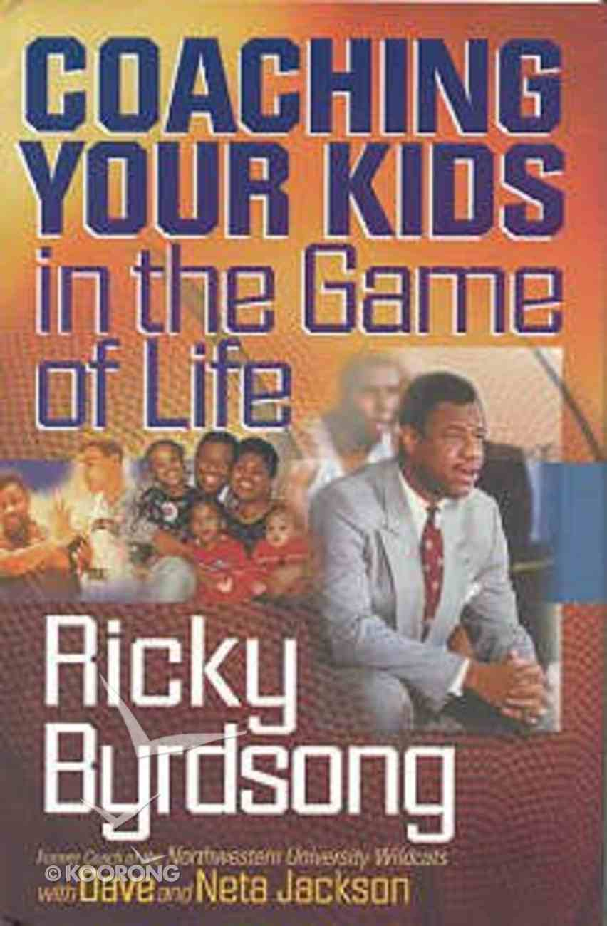 Coaching Your Kids in the Game of Life Hardback