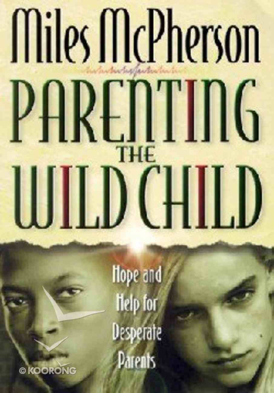 Parenting the Wild Child Paperback