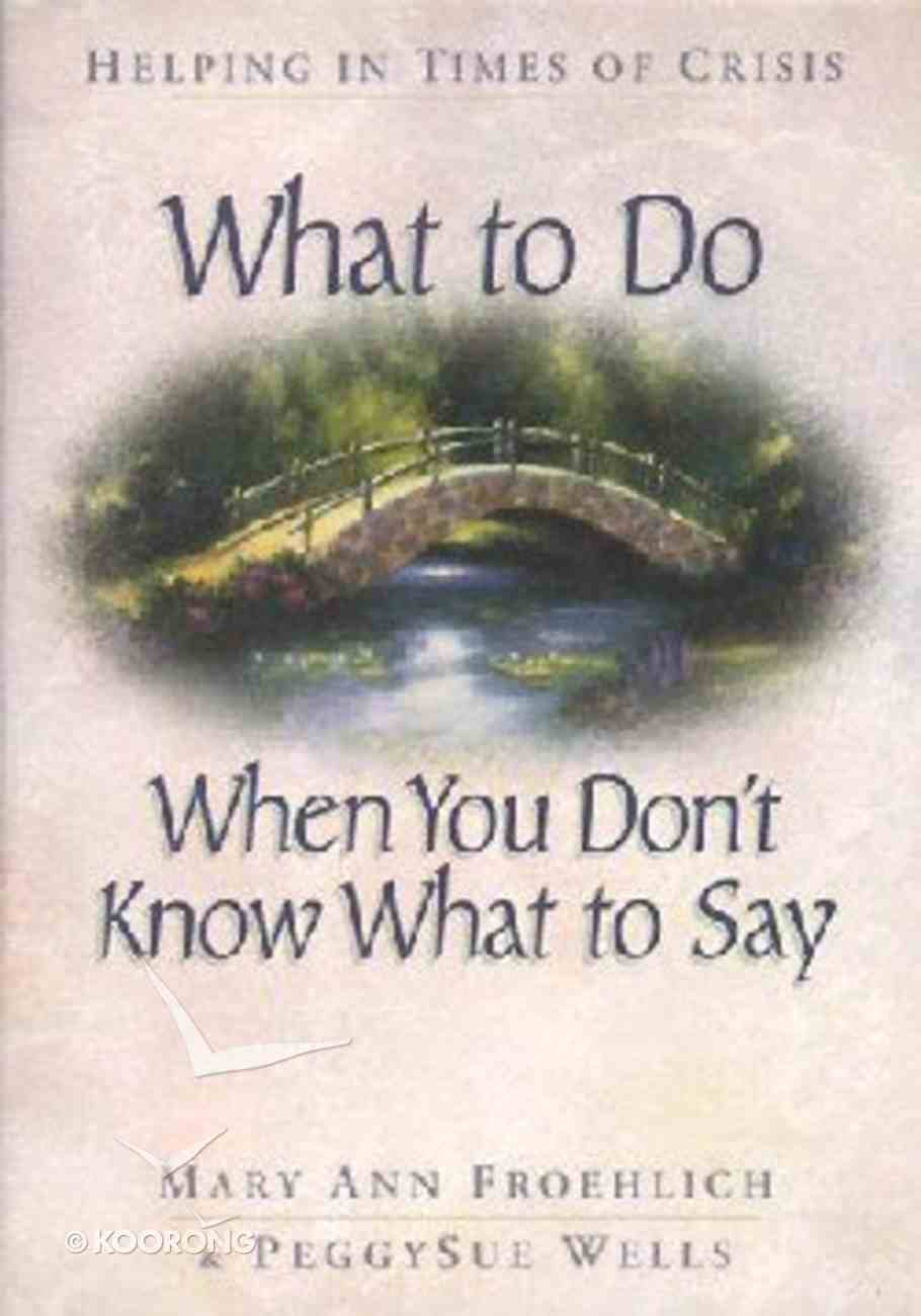 What to Do When You Don't Know What to Say Paperback
