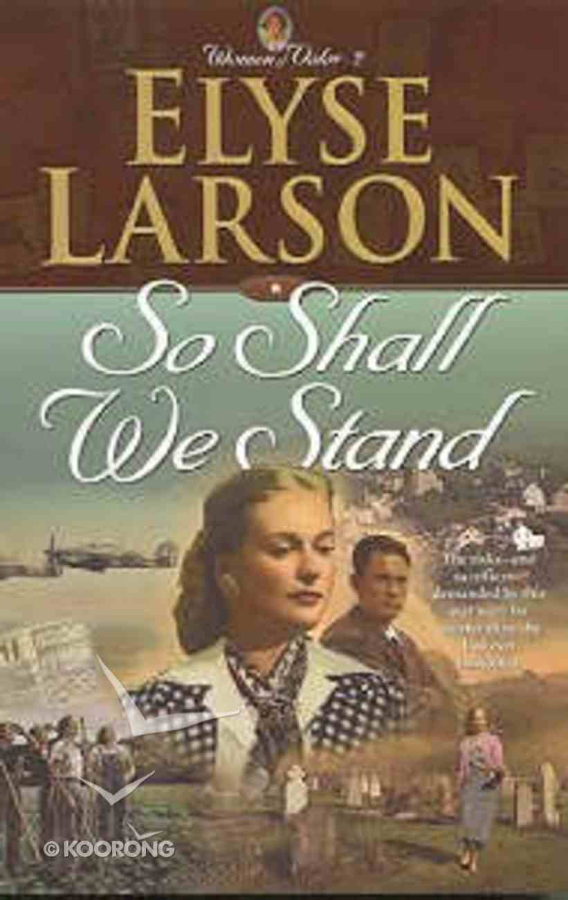 So Shall We Stand (#02 in Women Of Valor Series) Paperback