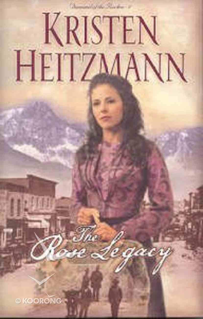 Dotn #01: The Rose Legacy (#01 in Diamond Of The Rockies Series) Paperback