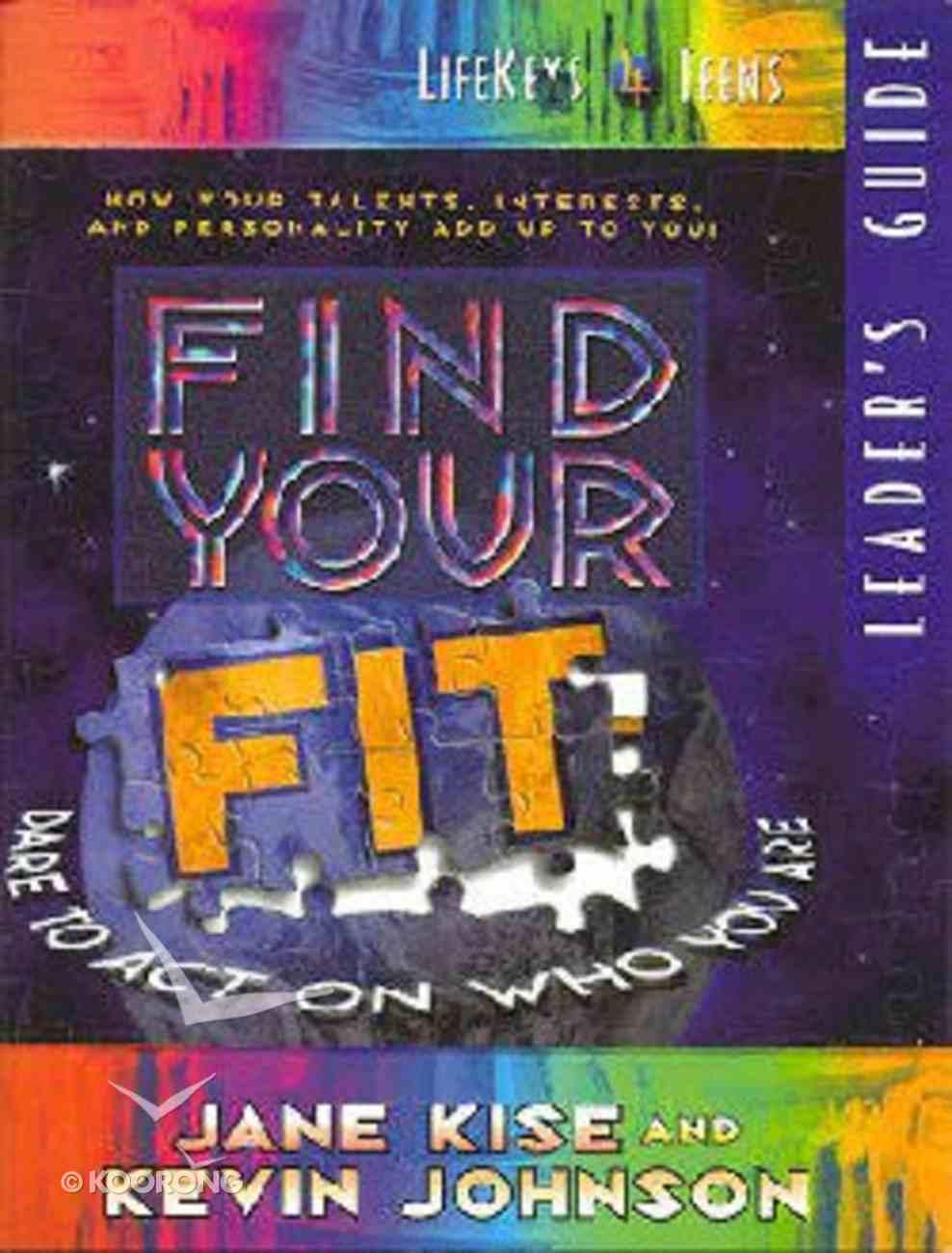 Lifekeys 4 Teens: Find Your Fit (Leader's Guide) Paperback