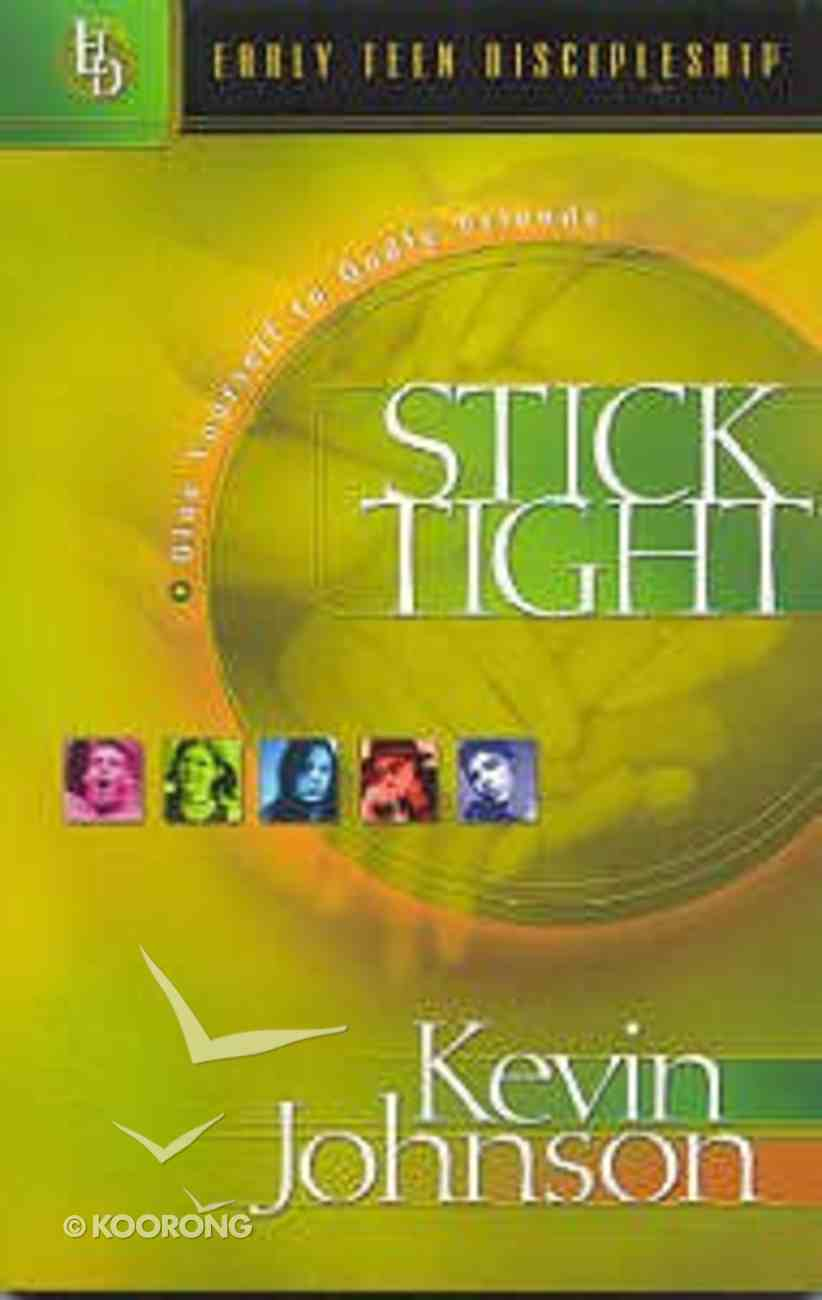 Stick Tight (#06 in Early Teen Discipleship Series) Paperback