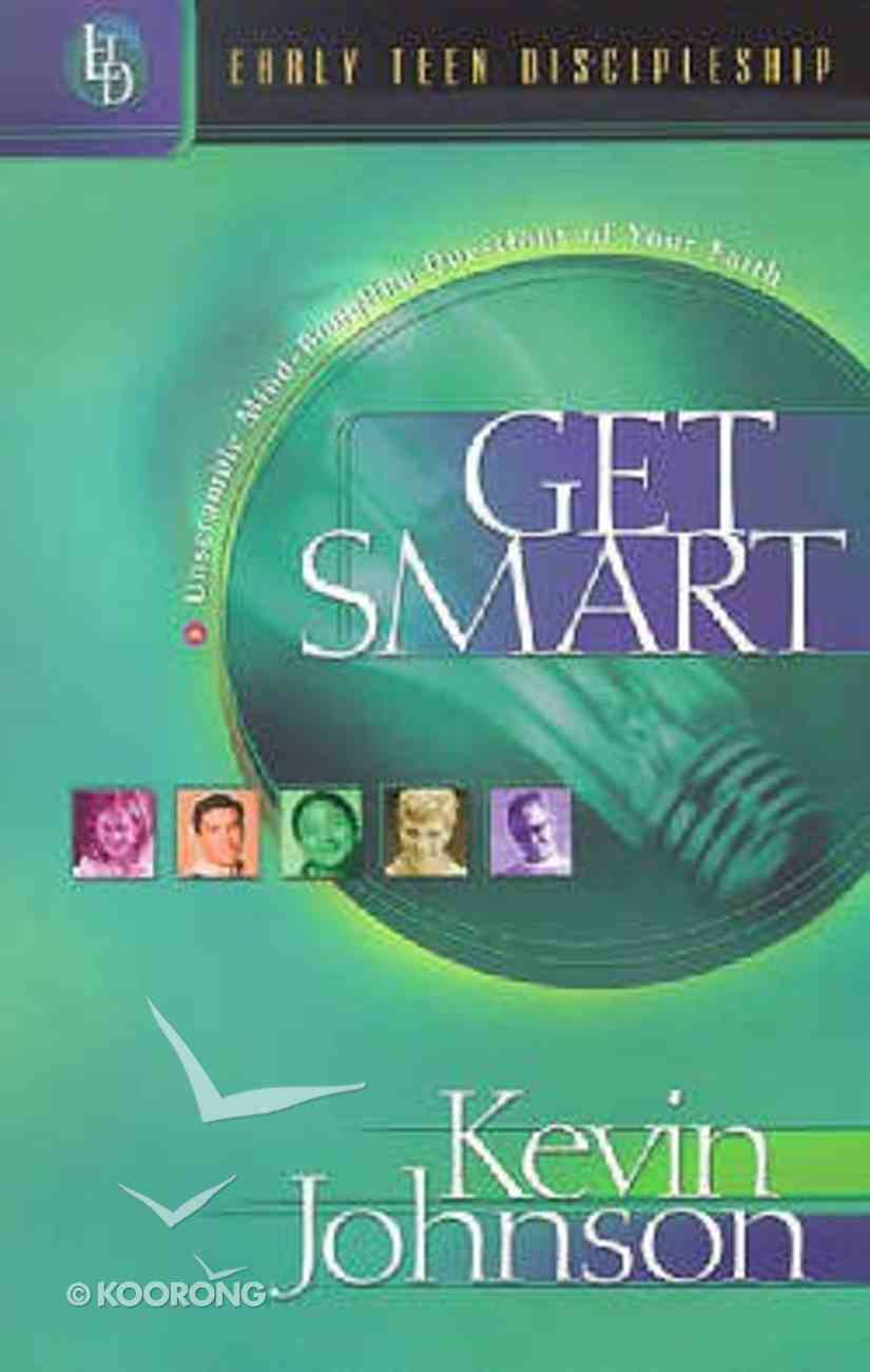 Get Smart (#07 in Early Teen Discipleship Series) Paperback