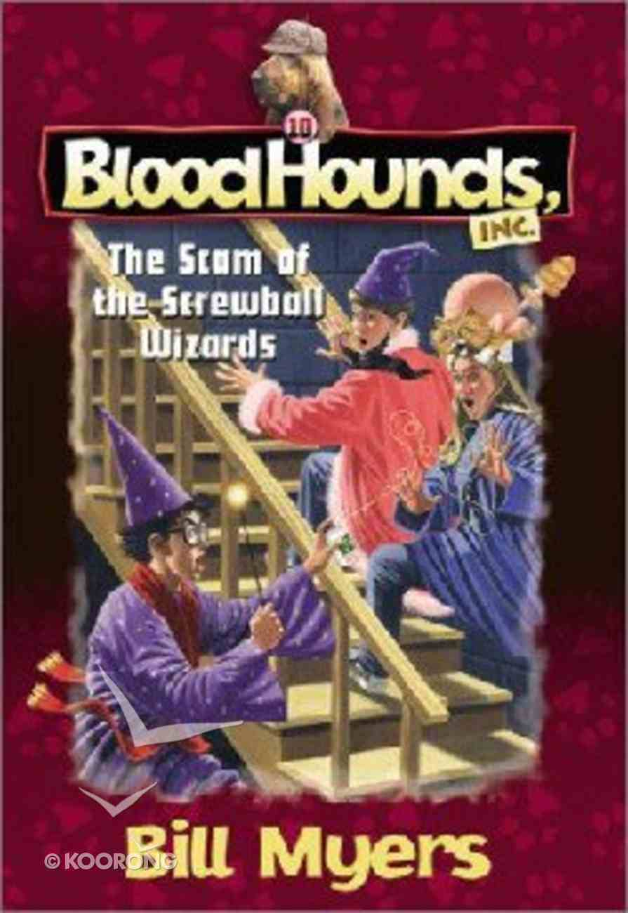 Scam of the Screwball Wizards (#10 in Bloodhounds Series) Paperback