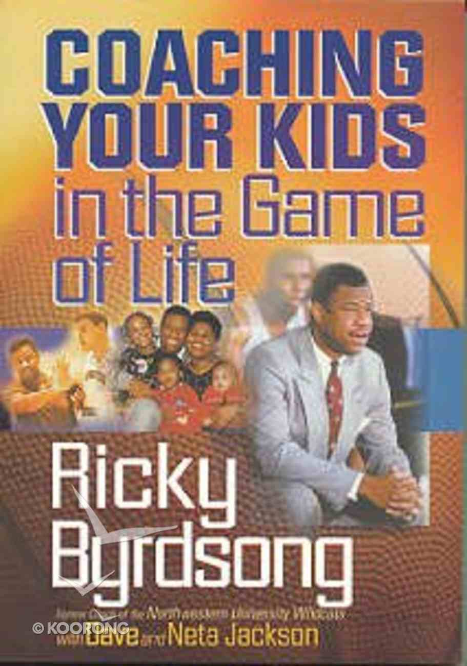 Coaching Your Kids in the Game of Life Paperback