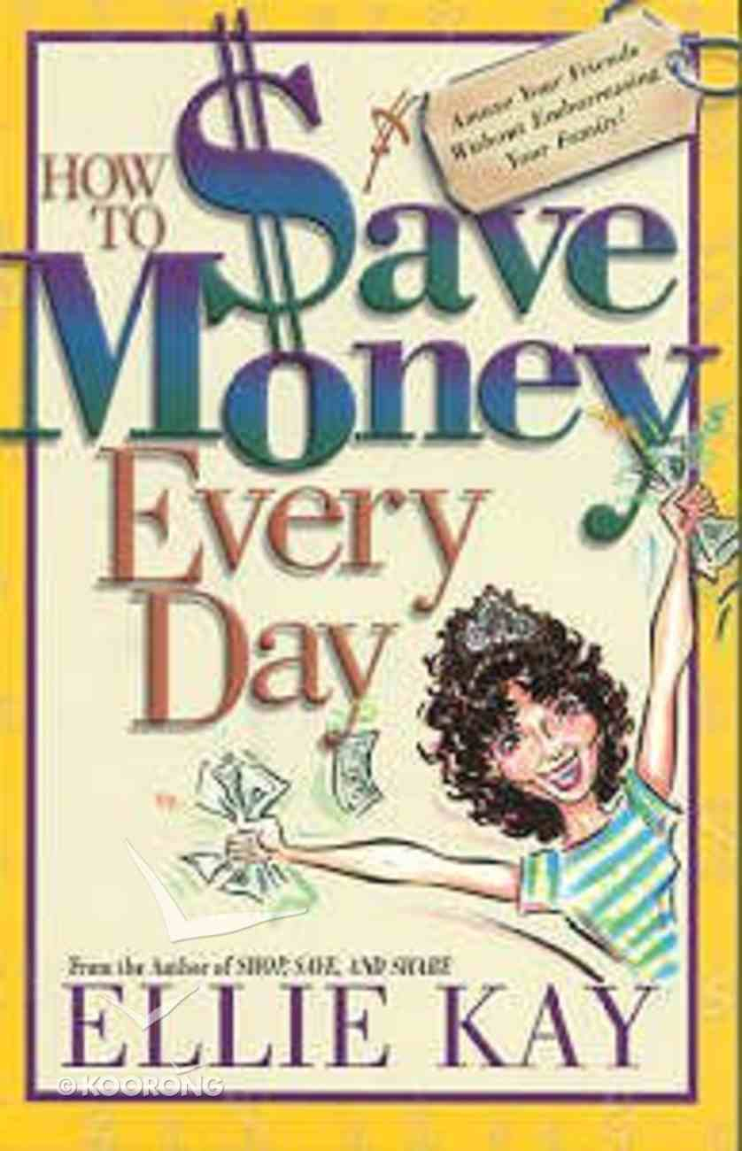 How to Save Money Everyday Paperback