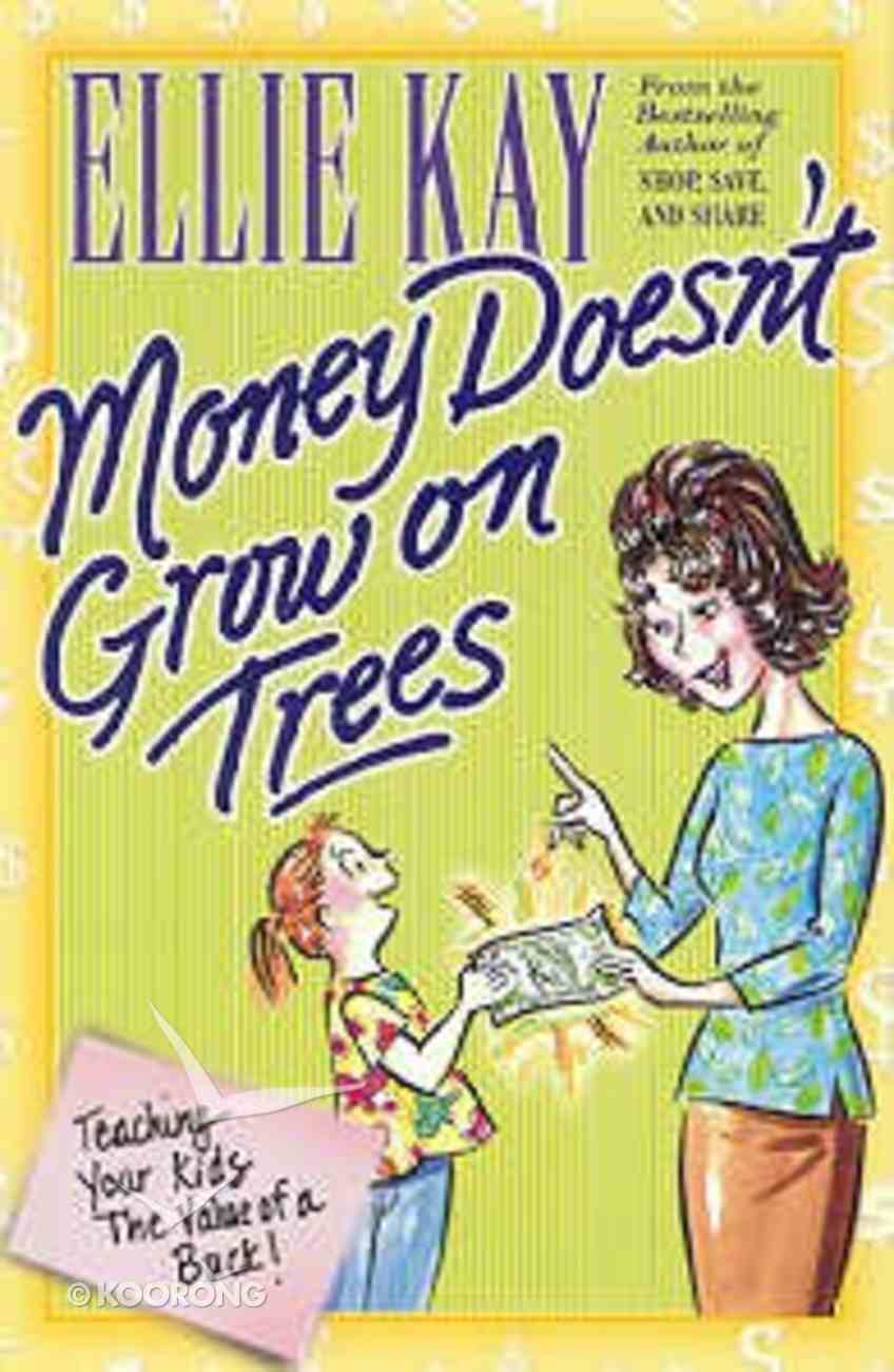Money Doesn't Grow on Trees Paperback