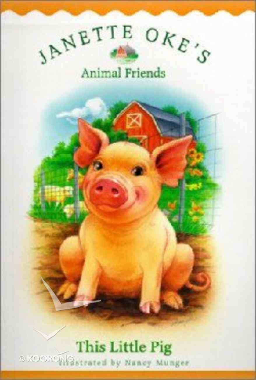 This Little Pig (#04 in Animal Friends Series) Paperback