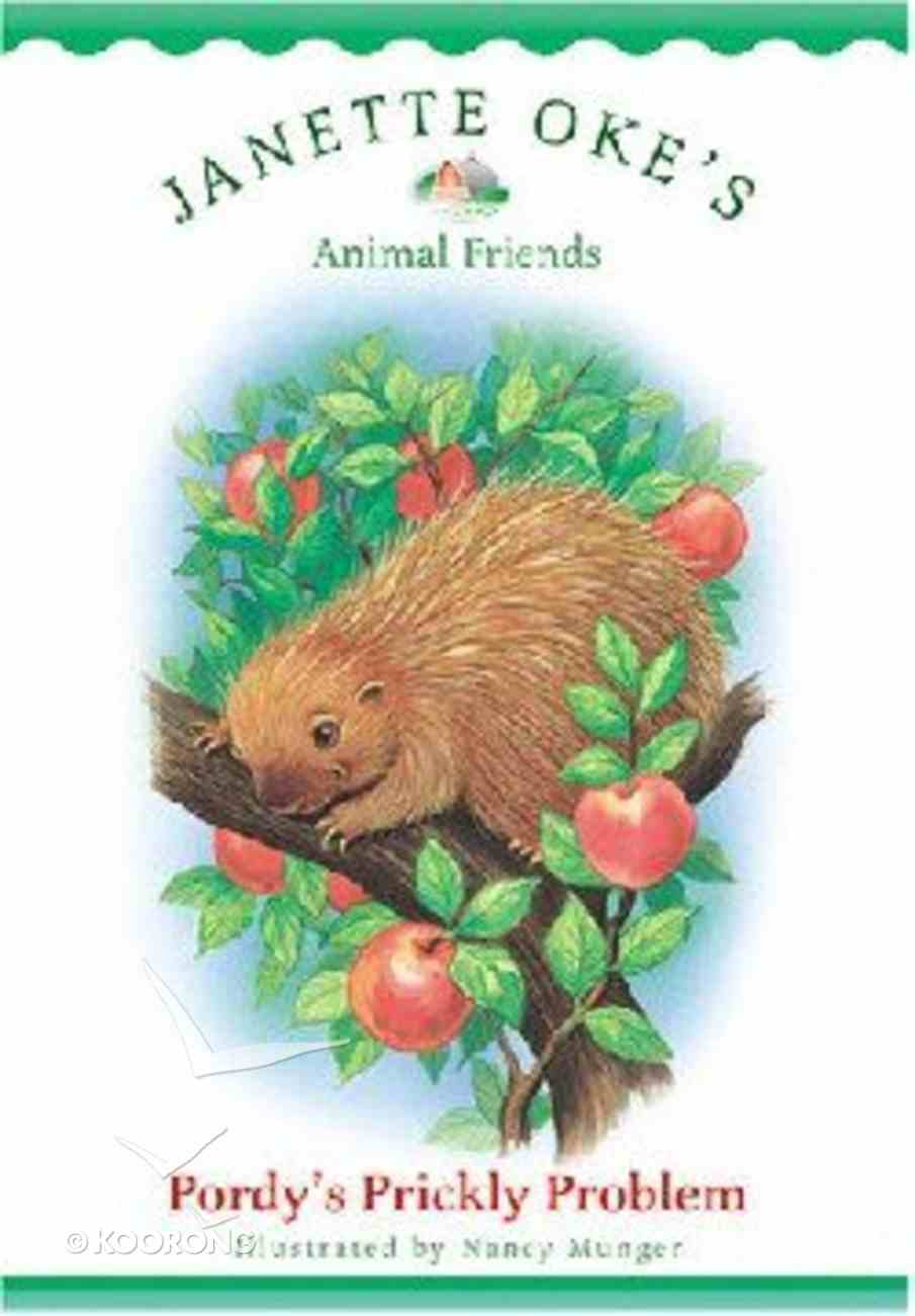 Pordy's Prickly Problem (#10 in Animal Friends Series) Paperback