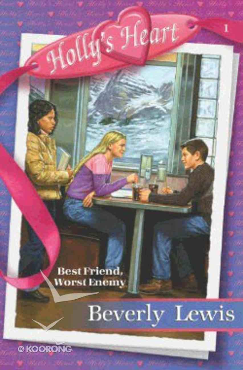 Best Friend, Worst Enemy (#01 in Holly's Heart Series) Paperback