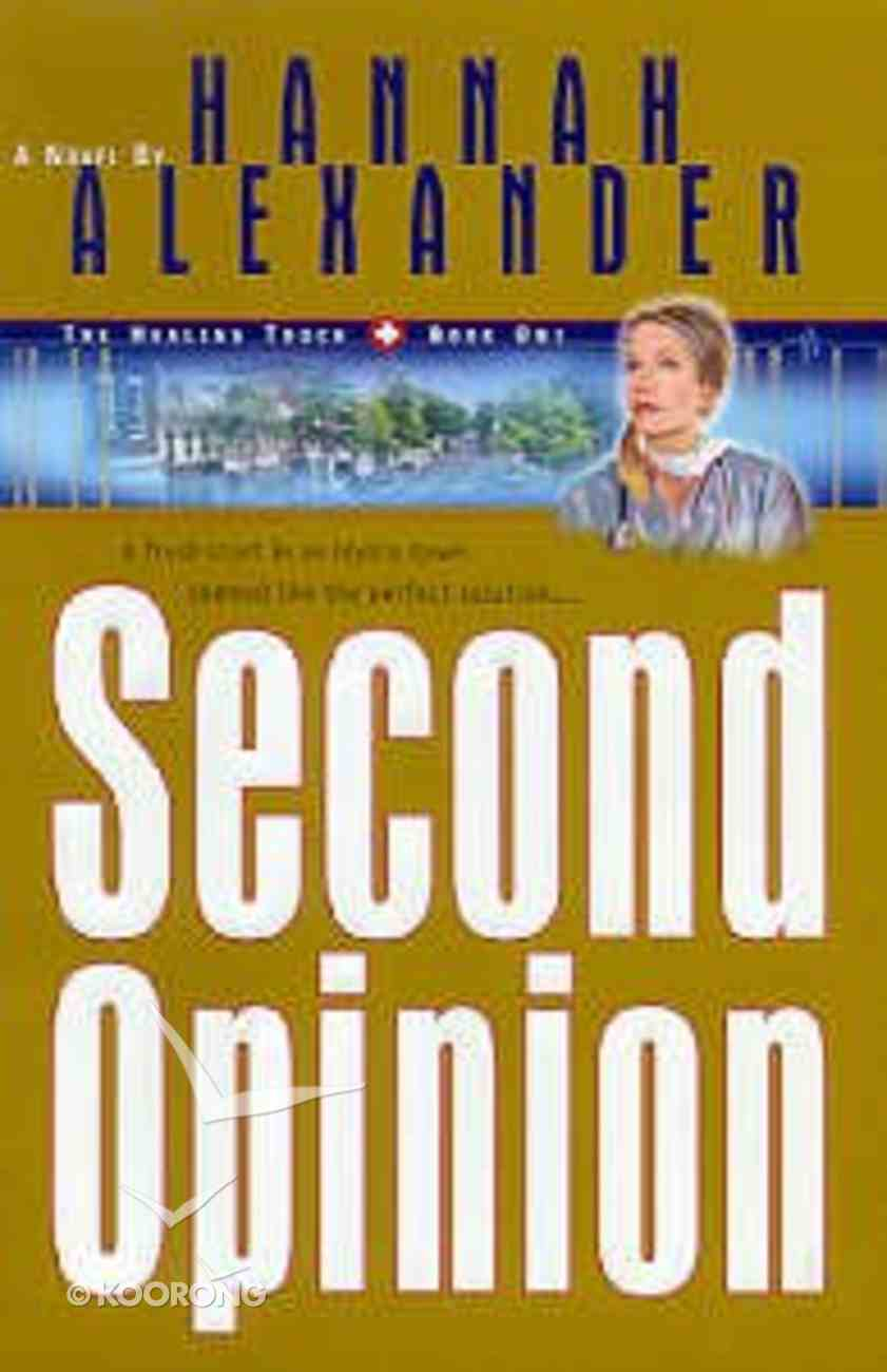 Second Opinion (#01 in Healing Touch Series) Paperback