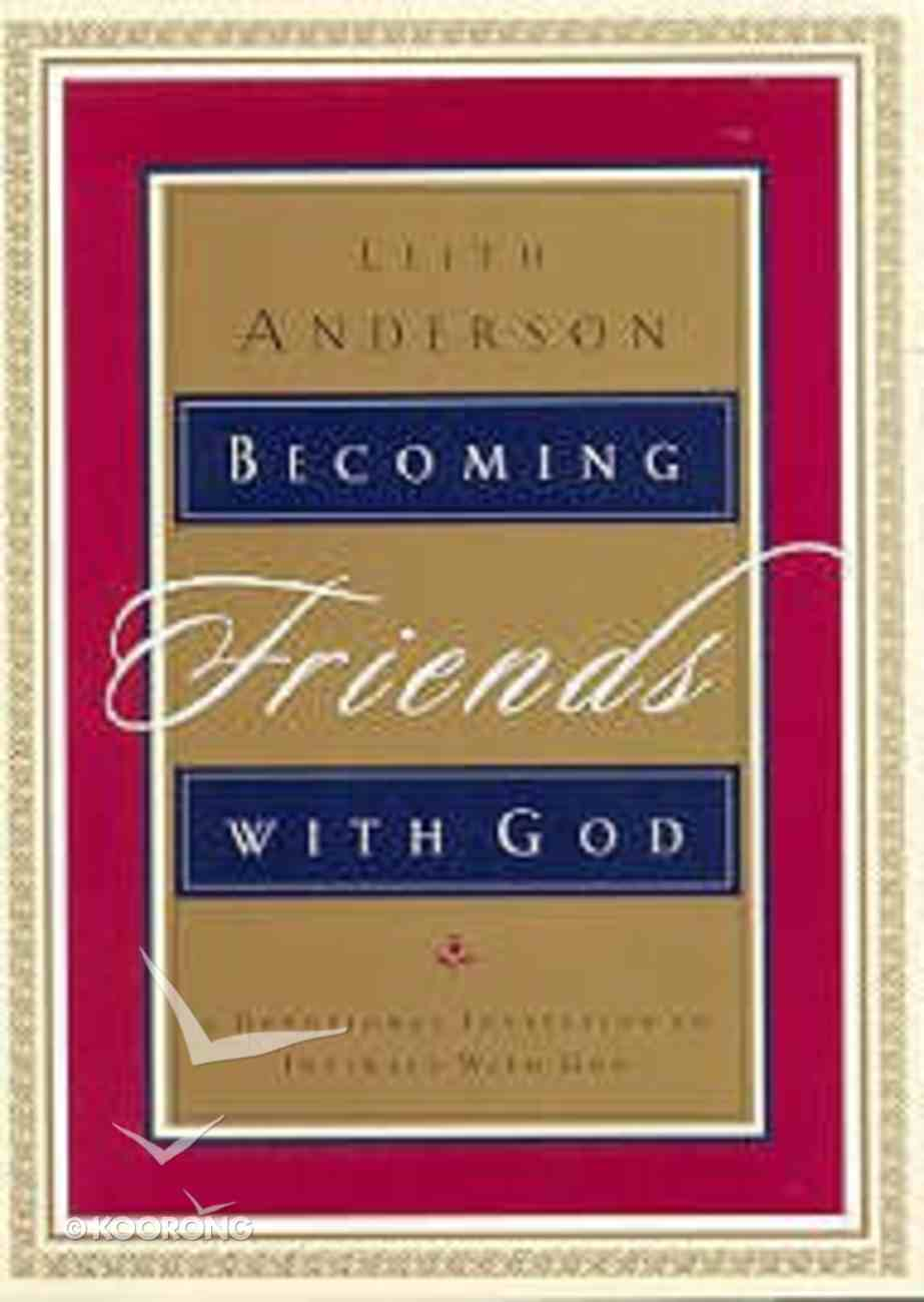 Becoming Friends With God Paperback